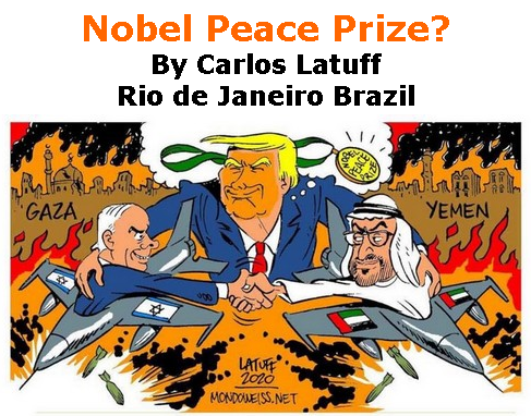 BlackCommentator.com Sept 24, 2020 - Issue 834: Nobel Peace Prize? - Political Cartoon By Carlos Latuff, Rio de Janeiro Brazil