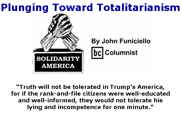 BlackCommentator.com Sept 24, 2020 - Issue 834: Plunging Toward Totalitarianism - Solidarity America By John Funiciello, BC Columnist