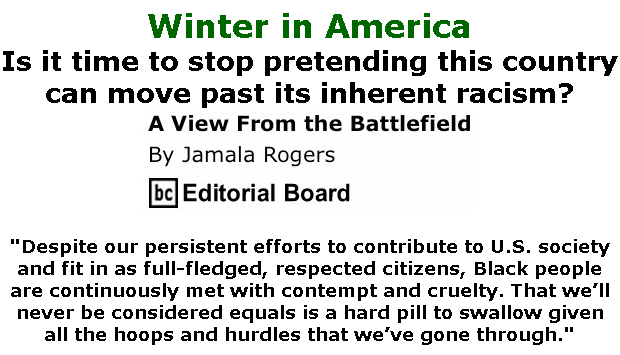 BlackCommentator.com Sept 24, 2020 - Issue 834: Winter in America - View from the Battlefield By Jamala Rogers, BC Editorial Board