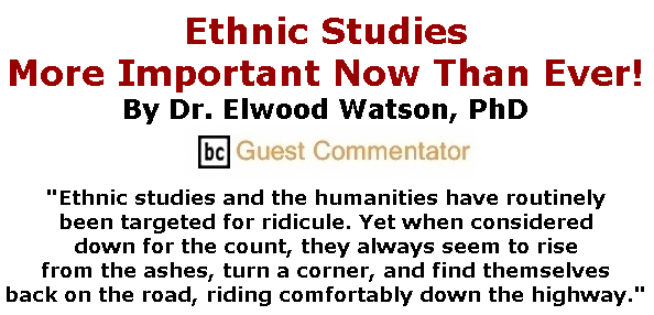 BlackCommentator.com Sept 24, 2020 - Issue 834: Ethnic Studies – More Important Now Than Ever! By Dr. Elwood Watson, PhD, BC Guest Commentator