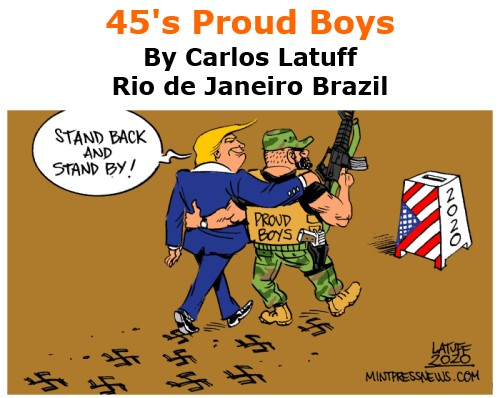 BlackCommentator.com Oct 8, 2020 - Issue 836: 45's Proud Boys - Political Cartoon By Carlos Latuff, Rio de Janeiro Brazil