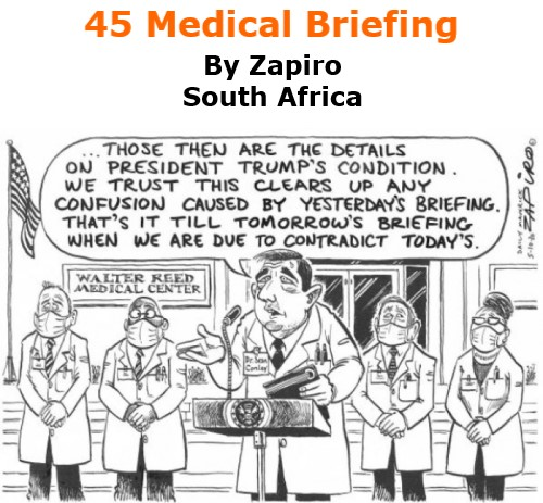 BlackCommentator.com Oct 8, 2020 - Issue 836: 45 Medical Briefing - Political Cartoon By Zapiro, South Africa