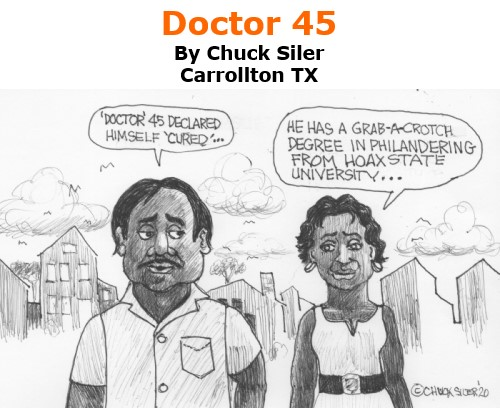 BlackCommentator.com Oct 15, 2020 - Issue 837: Doctor 45 - Political Cartoon By Chuck Siler, Carrollton TX