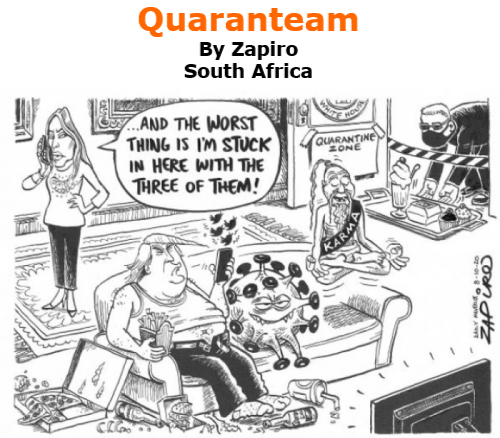 BlackCommentator.com Oct 15, 2020 - Issue 837: Quaranteam - Political Cartoon By Zapiro, South Africa