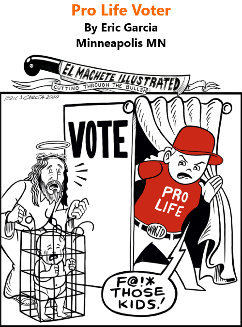 BlackCommentator.com Oct 29, 2020 - Issue 839: Pro Life Voter - Political Cartoon By Eric Garcia, Minneapolis MN