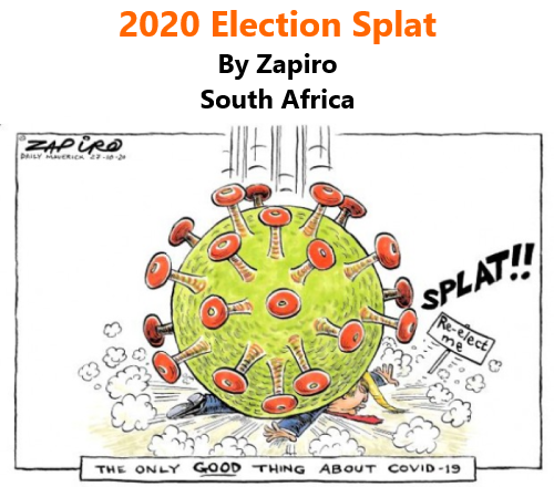 BlackCommentator.com Oct 29, 2020 - Issue 839: 2020 Election Splat - Political Cartoon By Zapiro, South Africa