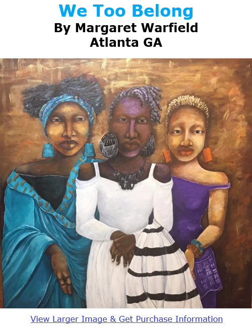 BlackCommentator.com Dec 17, 2020 - Issue 846: We Too Belong - Art By Margaret Warfield, Atlanta GA