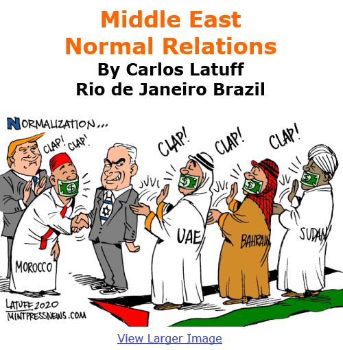 BlackCommentator.com Dec 17, 2020 - Issue 846: Middle East Normal Relations - Political Cartoon By Carlos Latuff, Rio de Janeiro Brazil