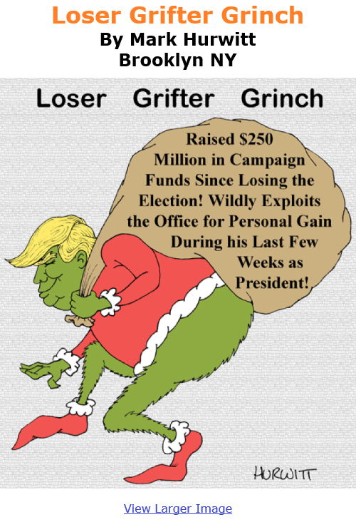 BlackCommentator.com Jan 7, 2021 - Issue 847: Loser Grifter Grinch - Political Cartoon By Mark Hurwitt, Brooklyn NY