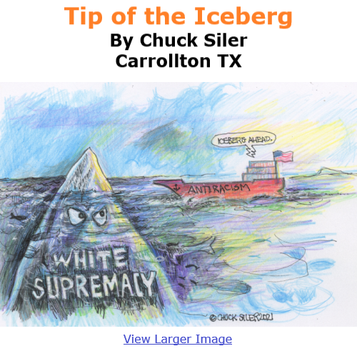 BlackCommentator.com Jan 14, 2021 - Issue 848: Tip of the Iceberg - Political Cartoon By Chuck Siler, Carrollton TX