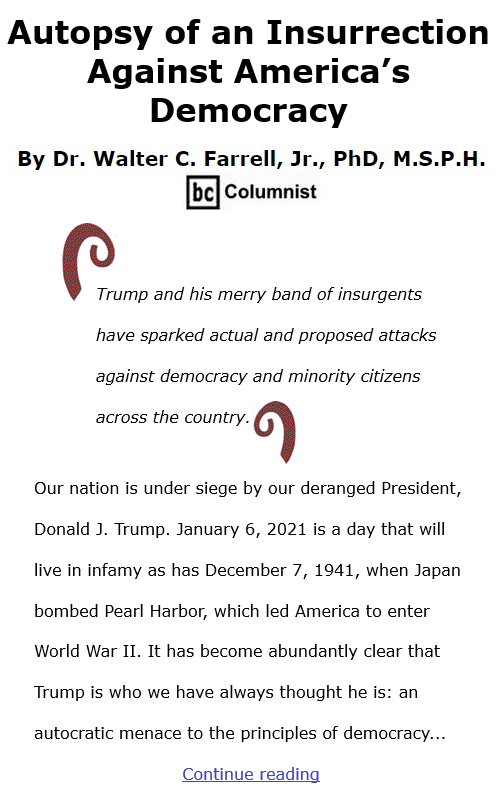 BlackCommentator.com Jan 14, 2021 - Issue 848: Autopsy of an Insurrection Against America's Democracy -  By Dr. Walter C. Farrell, Jr., PhD, M.S.P.H., BC Columnist