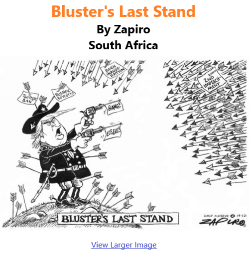 BlackCommentator.com Jan 21, 2021 - Issue 849: Bluster's Last Stand - Political Cartoon By Zapiro, South Africa