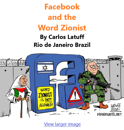 BlackCommentator.com Feb 4, 2021 - Issue 851: Facebook and the Word Zionist - Political Cartoon By Carlos Latuff, Rio de Janeiro Brazil