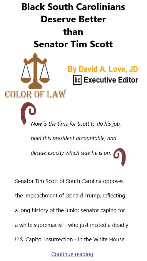 BlackCommentator.com Feb 4, 2021 - Issue 851: Black South Carolinians Deserve Better than Senator Tim Scott - Color of Law By David A. Love, JD, BC Executive Editor