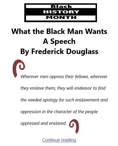 BlackCommentator.com Feb 11, 2021 - Issue 852: Black History Month - What the Black Man Wants - A Speech By Frederick Douglass