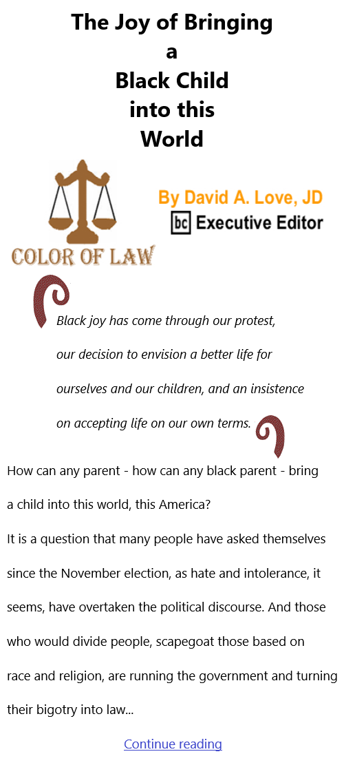 BlackCommentator.com Feb 11, 2021 - Issue 852: The Joy of Bringing a Black Child into this World - Color of Law By David A. Love, JD, BC Executive Editor