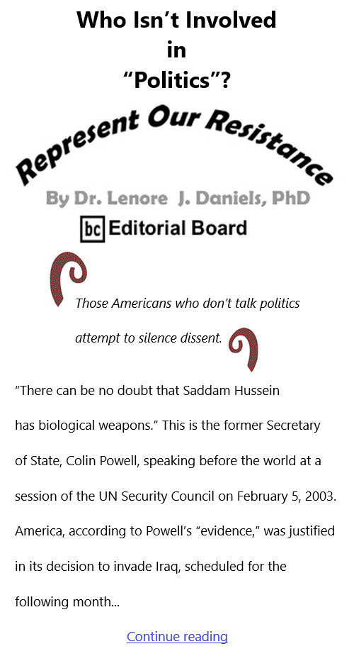 """BlackCommentator.com Feb 11, 2021 - Issue 852: Who Isn't Involved in """"Politics""""? - Represent Our Resistance By Dr. Lenore Daniels, PhD, BC Editorial Board"""
