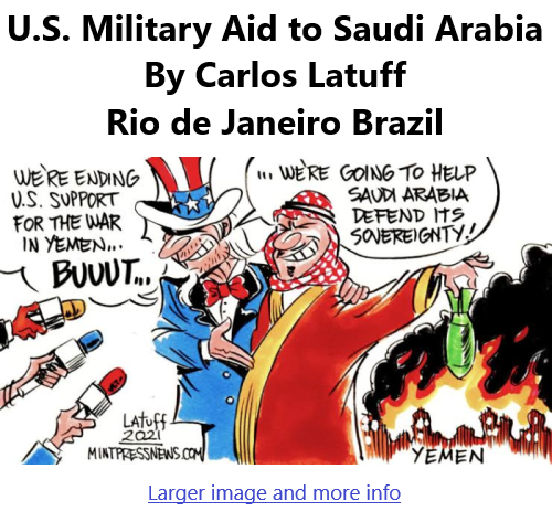 BlackCommentator.com Feb 18, 2021 - Issue 853: U.S. Military Aid to Saudi Arabia - Political Cartoon By Carlos Latuff, Rio de Janeiro Brazil