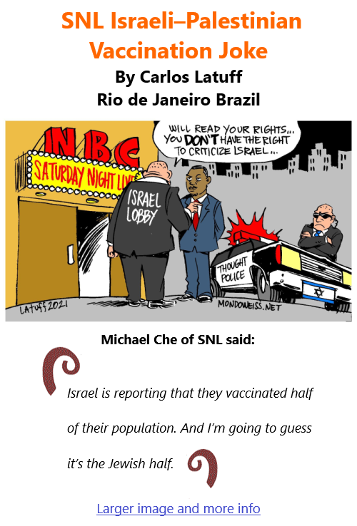 BlackCommentator.com Feb 25, 2021 - Issue 854: SNL Israeli–Palestinian Vaccination Joke - Political Cartoon By Carlos Latuff, Rio de Janeiro Brazil