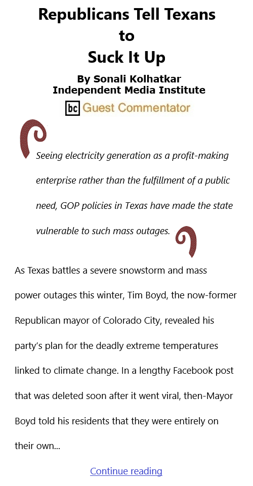 BlackCommentator.com Feb 25, 2021 - Issue 854: Republicans Tell Texans to Suck It Up By Sonali Kolhatkar, Independent Media Institute, BC Guest Commentator