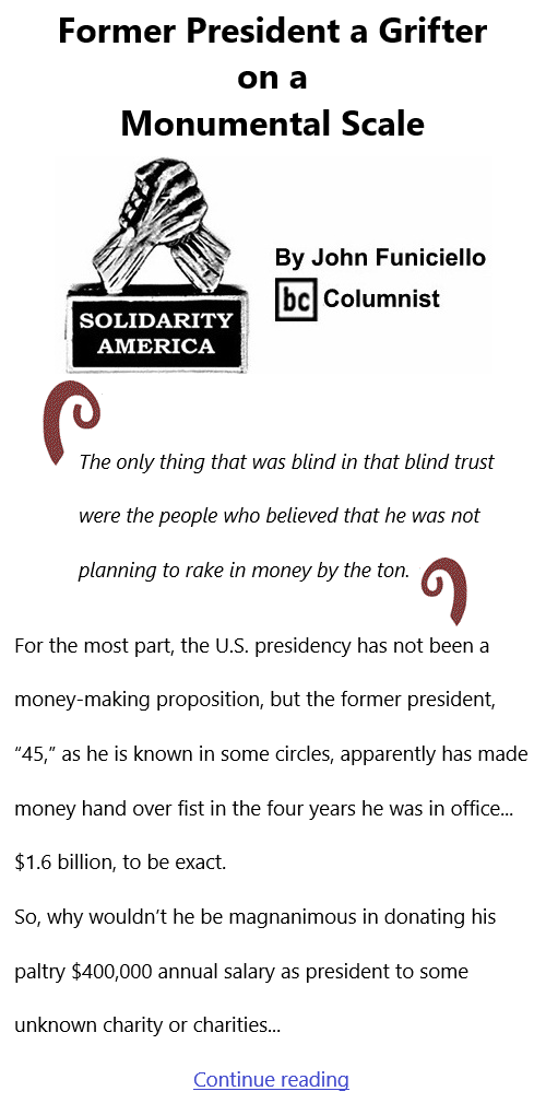 BlackCommentator.com Feb 25, 2021 - Issue 854: Former President a Grifter on a Monumental Scale - Solidarity America By John Funiciello, BC Columnist