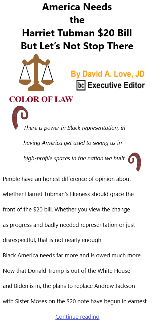 BlackCommentator.com Mar 4, 2021 - Issue 855: America Needs the Harriet Tubman $20 Bill, But Let's Not Stop There - Color of Law By David A. Love, JD, BC Executive Editor