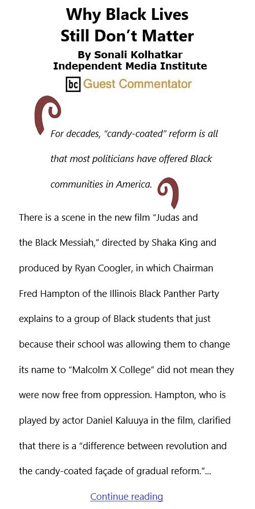 BlackCommentator.com Mar 4, 2021 - Issue 855: Why Black Lives Still Don't Matter By Sonali Kolhatkar, Independent Media Institute, BC Guest Commentator