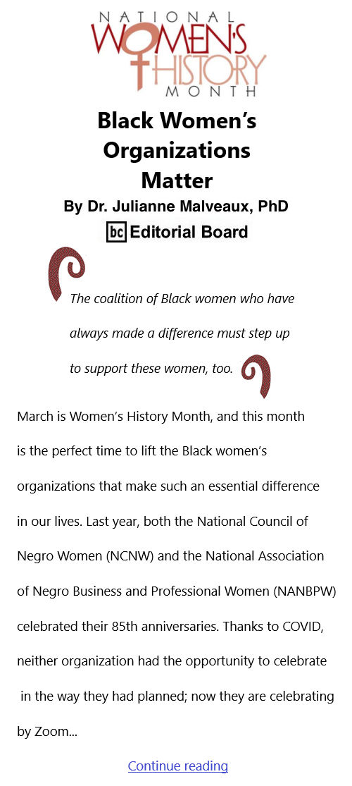 BlackCommentator.com Mar 4, 2021 - Issue 855: Women's History Month - Black Women's Organizations Matter By Dr. Julianne Malveaux, PhD, BC Editorial Board