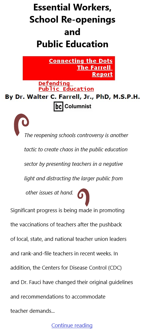 BlackCommentator.com Mar 4, 2021 - Issue 855: Essential Workers, School Re-openings and Public Education - Connecting the Dots - The Farrell Report - Defending Public Education By Dr. Walter C. Farrell, Jr., PhD, M.S.P.H., BC Columnist