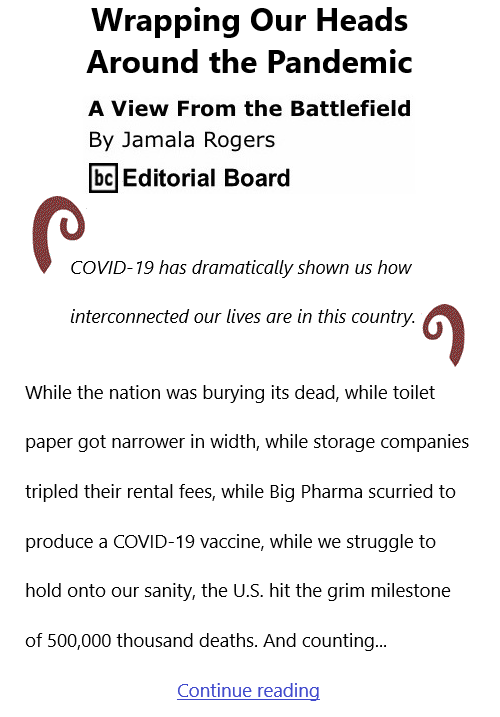 BlackCommentator.com Mar 4, 2021 - Issue 855: Wrapping Our Heads Around the Pandemic - View from the Battlefield By Jamala Rogers, BC Editorial Board