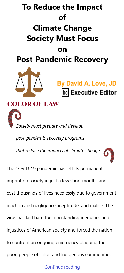 BlackCommentator.com Mar 11, 2021 - Issue 856: To Reduce the Impact of Climate Change, Society Must Focus on Post-Pandemic Recovery - Color of Law By David A. Love, JD, BC Executive Editor