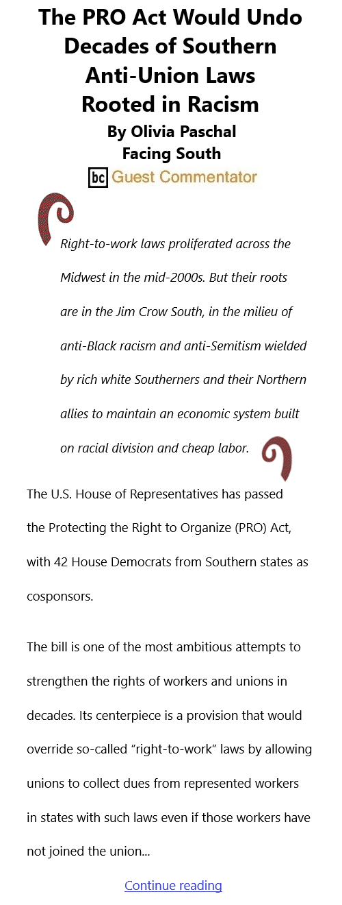 BlackCommentator.com Mar 18, 2021 - Issue 857: The PRO Act Would Undo Decades of Southern Anti-Union Laws Rooted in Racism By Olivia Paschal, Facing South, BC Guest Commentator