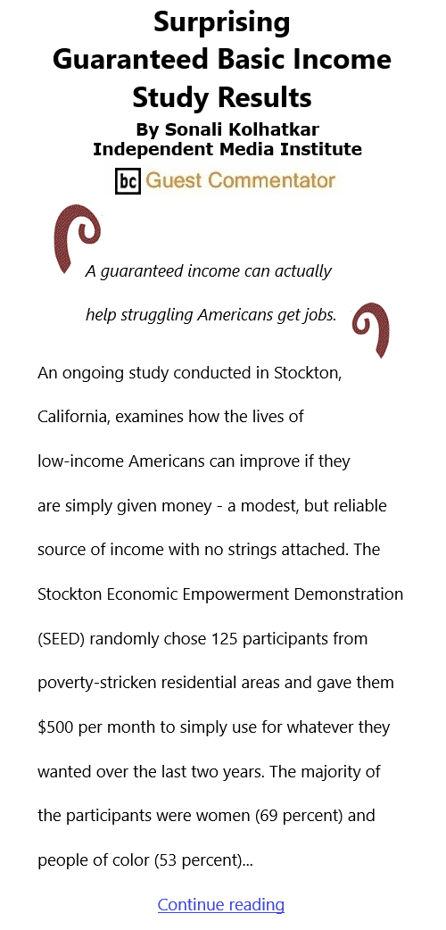 BlackCommentator.com Mar 18, 2021 - Issue 857: Surprising Guaranteed Basic Income Study Results By Sonali Kolhatkar, Independent Media Institute, BC Guest Commentator
