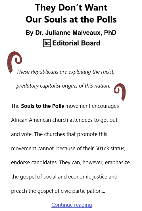 BlackCommentator.com Mar 18, 2021 - Issue 857: They Don't Want Our Souls at the Polls By Dr. Julianne Malveaux, PhD, BC Editorial Board