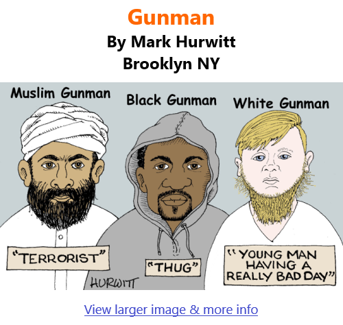 BlackCommentator.com Mar 25, 2021 - Issue 858: Gunman - Political Cartoon By Mark Hurwitt, Brooklyn NY