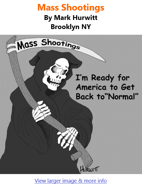 BlackCommentator.com Apr 1, 2021 - Issue 859: Mass Shootings - Political Cartoon By Mark Hurwitt, Brooklyn NY
