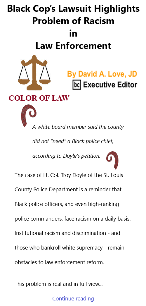BlackCommentator.com Apr 8, 2021 - Issue 860: Black Cop's Lawsuit Highlights Problem of Racism in Law Enforcement - Color of Law By David A. Love, JD, BC Executive Editor