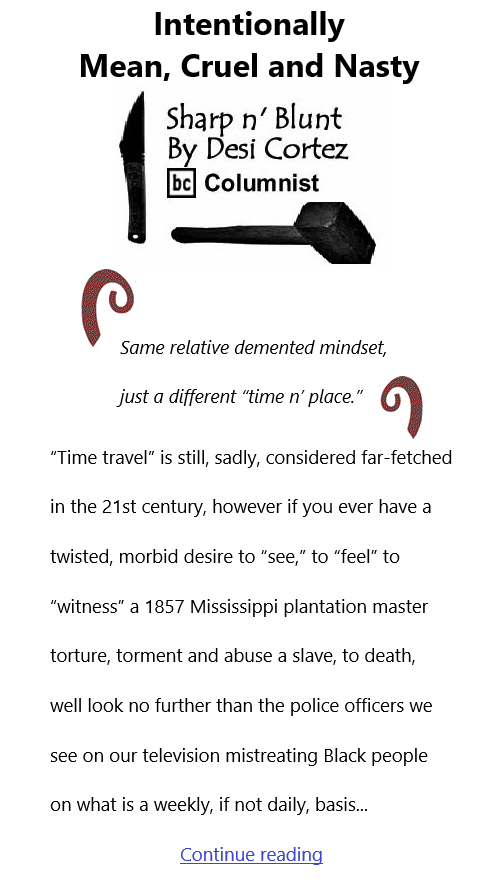BlackCommentator.com Apr 15, 2021 - Issue 861: Intentionally Mean, Cruel and Nasty - Sharp n' Blunt By Desi Cortez, BC Columnist