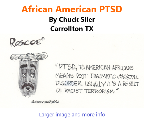 BlackCommentator.com Apr 22, 2021 - Issue 862: African American PTSD - Political Cartoon By Chuck Siler, Carrollton TX
