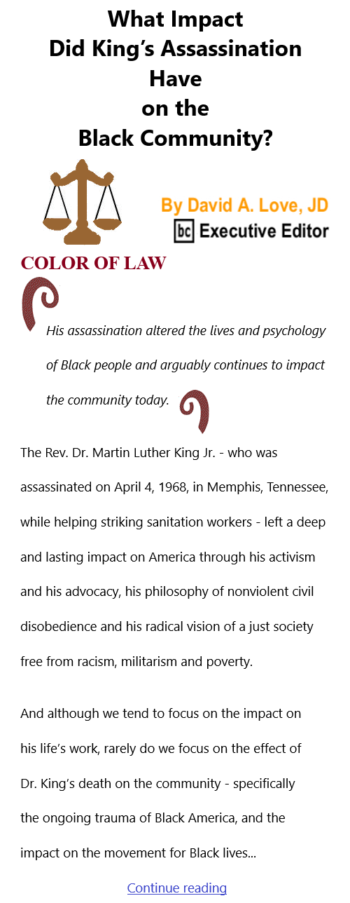 BlackCommentator.com Apr 22, 2021 - Issue 862: What Impact Did King's Assassination Have on the Black Community? - Color of Law By David A. Love, JD, BC Executive Editor
