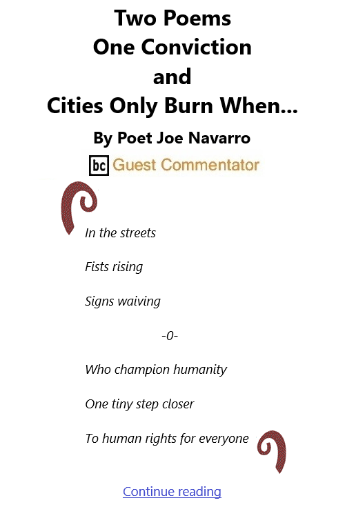 BlackCommentator.com Apr 22, 2021 - Issue 862: Two Poems: One Conviction and Cities Only Burn When... By Joe Navarro, BC Guest Commentator