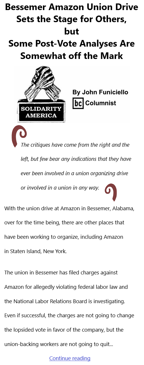 BlackCommentator.com Apr 22, 2021 - Issue 862: Bessemer Amazon Union Drive Sets the Stage for Others, but Some Post-Vote Analyses Are Somewhat off the Mark - Solidarity America By John Funiciello, BC Columnist