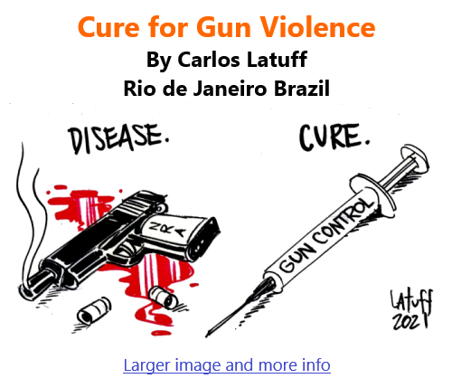 BlackCommentator.com Apr 29, 2021 - Issue 863: Cure for Gun Violence - Political Cartoon By Carlos Latuff, Rio de Janeiro Brazil