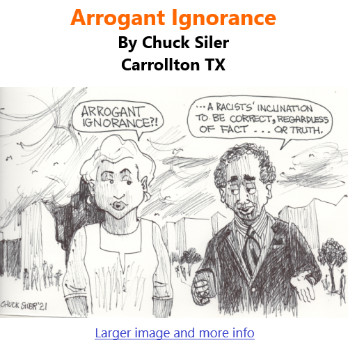 BlackCommentator.com Apr 29, 2021 - Issue 863: Arrogant Ignorance - Political Cartoon By Chuck Siler, Carrollton TX