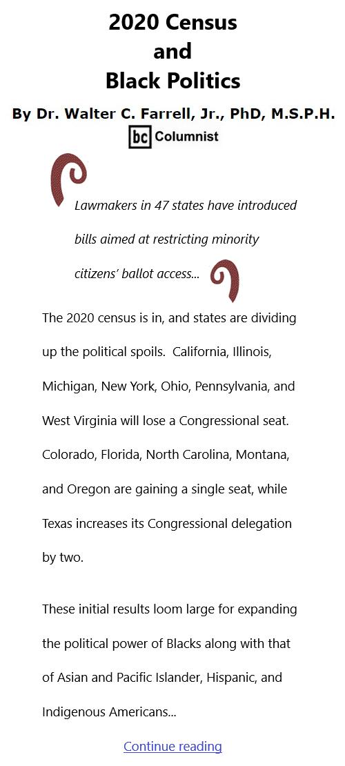 BlackCommentator.com Apr 29, 2021 - Issue 863: 2020 Census and Black Politics By Dr. Walter C. Farrell, Jr., PhD, M.S.P.H., BC Columnist