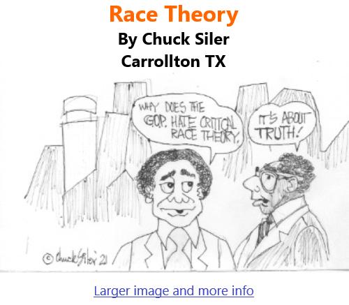 BlackCommentator.com May 27, 2021 - Issue 867: Race Theory - Political Cartoon By Chuck Siler, Carrollton TX