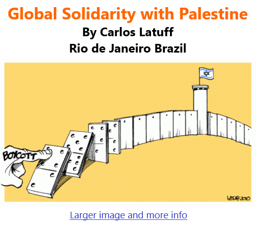 BlackCommentator.com June 3, 2021 - Issue 868: Global Solidarity with Palestine - Political Cartoon By Carlos Latuff, Rio de Janeiro Brazil