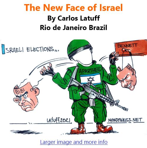 BlackCommentator.com June 10, 2021 - Issue 869: The New Face of Israel - Political Cartoon By Carlos Latuff, Rio de Janeiro Brazil