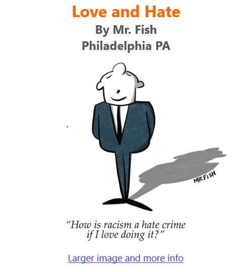 BlackCommentator.com June 17, 2021 - Issue 870: Love and Hate - Political Cartoon By Mr. Fish, Philadelphia PA