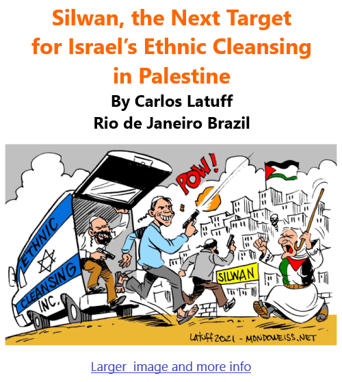 BlackCommentator.com June 17, 2021 - Issue 870: Silwan, the Next Target for Israel's Ethnic Cleansing in Palestine - Political Cartoon By Carlos Latuff, Rio de Janeiro Brazil